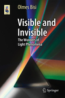 Visible and Invisible - The Wonders of Light Phenomena